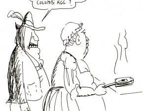 Står du och steker columbi ägg?
