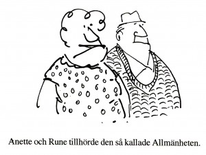 Anette och Rune tillhörde den så kallade Allmänheten.